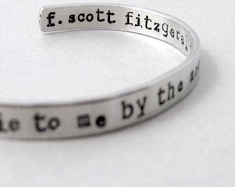 F Scott Fitzgerald Bracelet - Lie To Me By The Moonlight - Hand Stamped Cuff in Aluminum, Golden Brass or Sterling Silver  - customizable