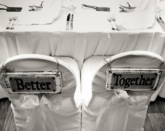 Bride and Groom chair signs stating Better Together,  wedding signs for the mr and mrs wedding day decor