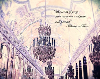 Christian Dior Quote,Versaille,Paris Photography,Pink, Lavender,Crystal Chandelier,Romantic,Dreamy, Pastel,Fashion Quote,Dorm,French Bedroom