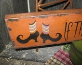"Primitive Lg Holiday Wooden Hand Painted Halloween Salem Witch Sign -  "" If The Shoes Fit Wear Em' ""  Country Prim Spooky"