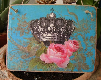 Gorgeous,French shabby roses & crown  teal blue,wooden tag/dresser/door hanger