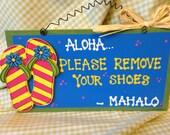 Aloha Mahalo Remove shoes front door sign Flip Flops  Hawaiian Tropical Island Beach