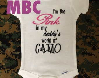 I'm the Pink in my daddy's world of Camo Onsie