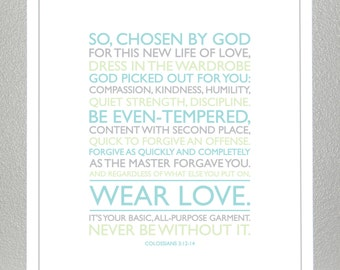 Baptism Gift - Colossians 3: 12-14 - Wear Love- Teal, Green, Gray- 8x10 print