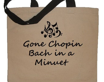 Gone Chopin, Bach in a Minuet Funny Music Lover Cotton Canvas Tote Shopper - Eco Friendly Reusable Bag in Natural / Black