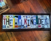 THE WALKING DEAD License Plate Sign Recycled One of a Kind Handmade Zombie Great Gift Christmas Birthday I also do custom orders