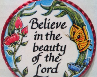 Believe in the Beauty of the Lord-handmade magnet, 1980's or early '90's