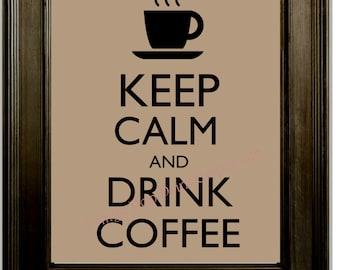 Keep Calm Coffee Art Print 8 x 10 - Keep Calm and Drink Coffee - Gift for Coffee Drinkers Baristas