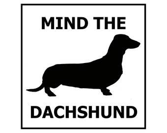 Mind the Dachshund ceramic door/gate sign tile