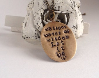 Whisper words of wisdom, let it be necklace