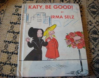Vintage 1962 Katy, Be Good by Selz Childs Book Amish Girl City Girl Fab Illustrations AMISH Child