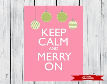 Christmas Print - Keep Calm and Merry On - Instant Download - Pink Christmas Decor 8x10