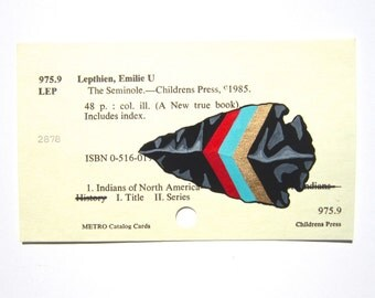 Arrowhead on Library Card - Print of my painting of a painted obsidian arrowhead on a library card for The Seminole
