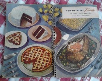 Vintage Cookbook,  How to Freeze Foods, The International Harvester System of Food Preservation ECS