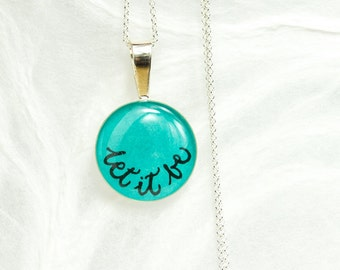 Let It Be Necklace - Sterling Silver, Handwritten Let it Be Jewelry, The Beatles Inspired, Unique Inspirational Necklace, Gift for Her, Teal