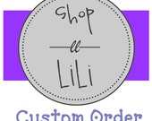Custom Order for lilipvill