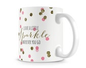 Custom Sparkle Confetti Mug - Coffee Tea Cup - Quote Glitter Polka dot NCA