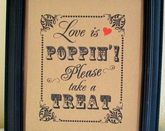 8 x 10 Popcorn Buffet / Popcorn Bar / Take A Treat-Favors Wedding Sign - Single Sheet- Love is Poppin'(Style: POPPIN)