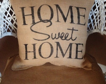 Burlap home sweet home pillow, rustic decor, throw pillow, accent pillow, decorative pillow