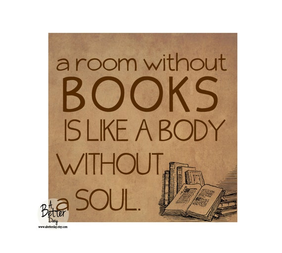 A Room Without Books Is Like A Body Without A Soul - Brown - Books - Reading - Wall Decor **FREE SHIPPING **