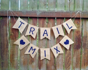 TRAIL MIX Burlap Garland - Bunting - Banner - Trail Mix Bar - Wedding Photos - Wedding Favors - Wedding Decor - Wedding Props