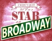 Broadway Star Pink - photographic print - New York City Theater George Benson Lyrics I Won't Quit Til I'm a Star Typography Girls Room Decor