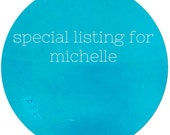 Special Listing for Michelle