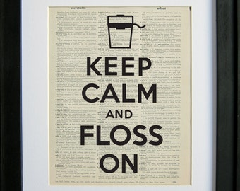 Keep Calm and Floss On printed on a page from an antique dictionary