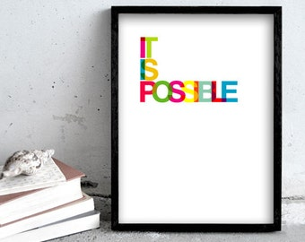 It is possible, large wall art print, 30x40cm, Inspirational quote, typography art, graphics, poster