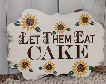 Let Them Eat CAKE Sign/Sunflower/Wedding Sign/Great Shower Gift