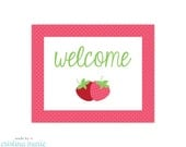 INSTANT DOWNLOAD, strawberry party, printable sign, welcome sign