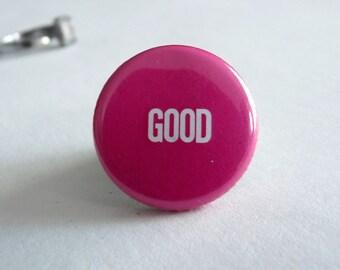 Vintage Button, Pin, Good, Good, Good, Pink