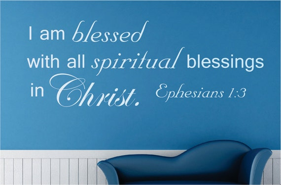 I am blessed  with all... Ephesians 1:3  Bible Verse Vinyl Wall Decal Quotes
