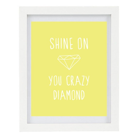 Shine On You Crazy Diamond, Pink Floyd Lyrics, Inspirational Quote, Typography Print, Summer Home Decor, 8 x 10 Print