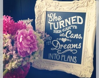 She Turned Can'ts Into Cans & Her Dreams Into Plans • Chalkboard DIGITAL PRINT •