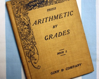 Arithmetic by Grades, book I, 1893