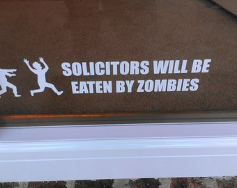 Solicitors will be eaten by Zombies Vinyl Decal Sticker Sign