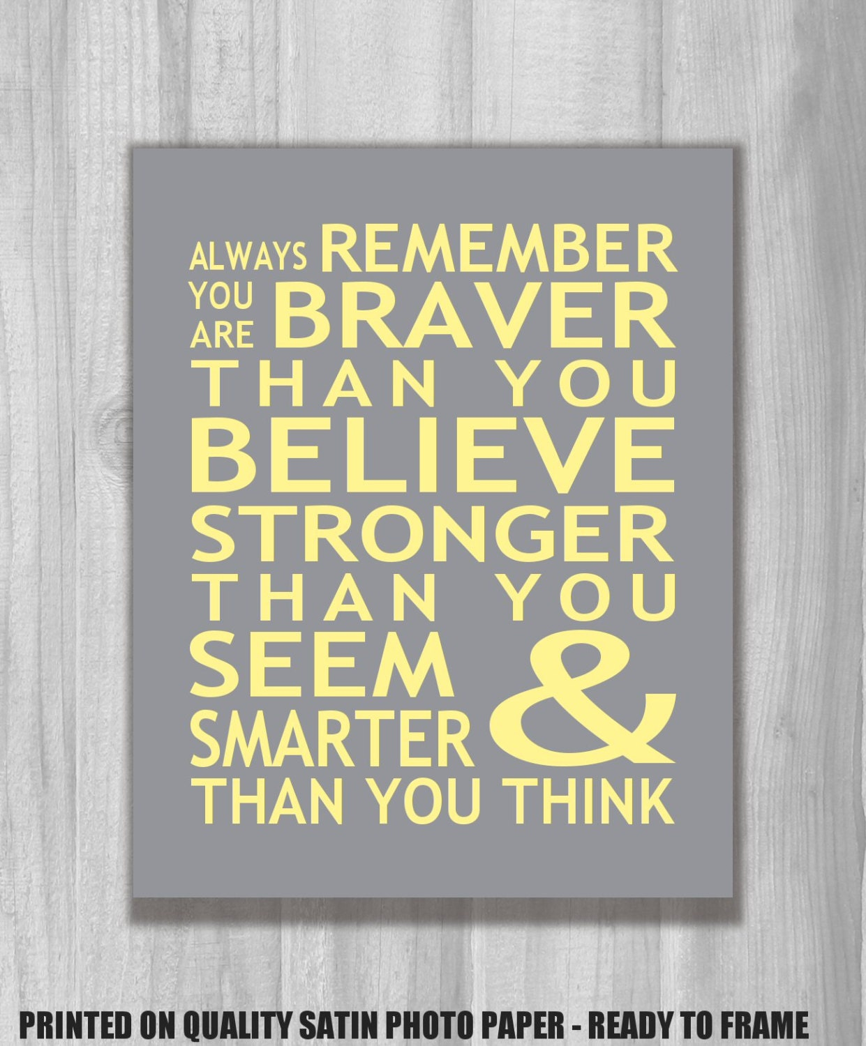 Always Remember You Are Braver Than You Believe Print