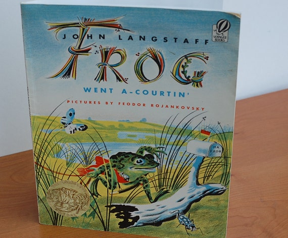 John Langstaff Frog Went A-Courting'. Pictures by Feodor Rojankovsky