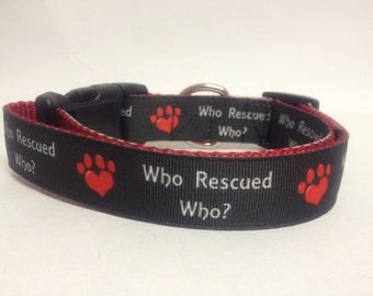 Who Rescued Who? Dog Collar