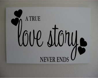 Custom Personalized Wooden sign-A True Love Story Never Ends w/hearts