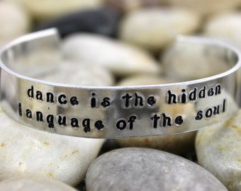 "Dance Jewelry / Dance Bracelet / Custom Hand Stamped ""dance is the hidden language of the soul"" Bracelet / Aluminum Cuff Dance Bracelet"