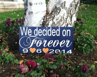 We Decided on Forever Sign Save the Date Sign Engagement Photo Prop Personalized Wedding Sign Custom Wood Sign Wedding Signage Wedding Date