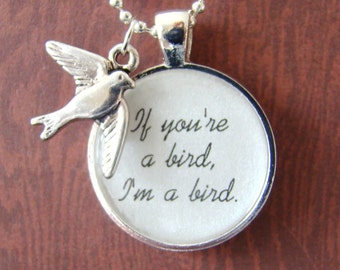 If You're a Bird, I'm a Bird pendant necklace with charm and chain included, Nicholas Sparks inspired movie quote, The Notebook