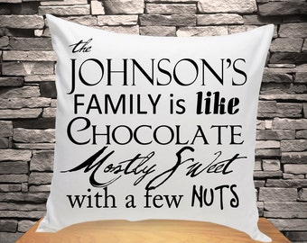 Personalized Throw Pillow | Family is Like Chocolate Throw Pillow | Home Decor Decorative Pillow - (1210)