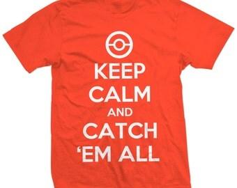 Keep Calm and Catch 'Em All Pokemon Shirt