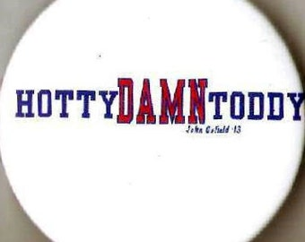 "Ole Miss ""HottyDamnToddy""  2 1/4 in metal pin"