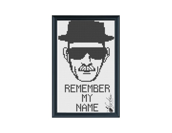 Remember My Name Breaking Bad Cross Stitch Digital Pattern