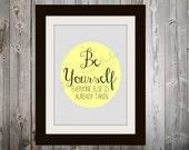 Be Yourself Inspirational Quote Digital Art Print DIY Printable Instant Download 8 x 10 Digital Print