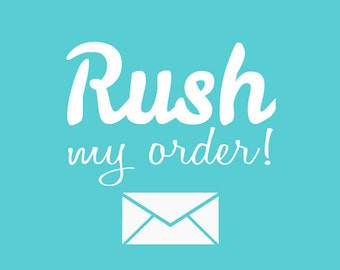PRIORITY RUSH My Order Please - Your Order Will Ship Within 5 Business Days - Expedited Production & Upgraded PRIORITY Shipping
